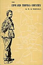 The Edward Thomas Country by W. M. Whiteman