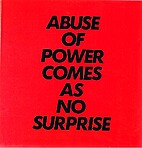 Abuse of Power Comes As No Surprise: Truisms…