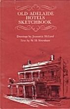 Old Adelaide Hotels Sketchbook by W. H.…