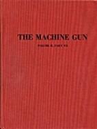 The machine gun Vol II by George M. Chinn