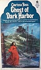 Ghost of Dark Harbor by Clarissa Ross