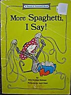 More Spaghetti, I Say! by Rita Golden; Rita…