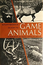 Sportsman's guide to game animals; a…