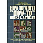 How to Write How-To Books and Articles by…