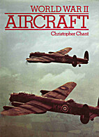 World War II Aircraft by Christopher Chant