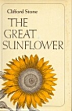 The great sunflower : a novel by Clifford…