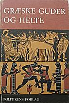 Græske guder og helte by Leo Hjortsø