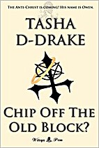 Chip Off the Old Block? by Tasha D-Drake