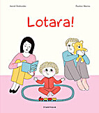Lotara! by Astrid Desbordes
