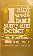 I Ain't Well--But I Sure Am Better by Jess…