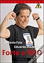 Forte e Feio by António Feio