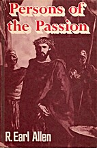 Persons of the passion by R. Earl Allen