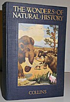 The Wonders Of Natural History, A…