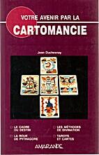 Votre avenir par la cartomancie by Jean…