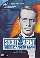 Secret Agent AKA Danger Man, Volume 03 by A…