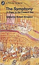 The symphony. Vol. 2, Elgar to the present…