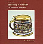 Steinzeug in Creussen: die Sammlung…