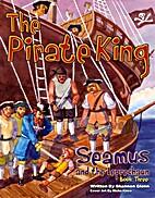 The Pirate King (Seamus and the Leprechaun)…