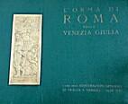 L'orma di Roma nella Venezia Giulia