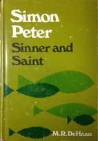 Simon Peter: Sinner and Saint by M. R.…