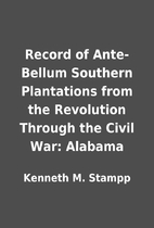 Record of Ante-Bellum Southern Plantations…