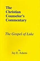 The Gospel of Luke (Christian Counselor's…
