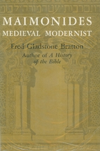 Maimonides, medieval modernist by Fred…