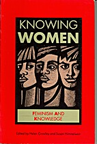 Knowing Women: Feminism and Knowledge by…