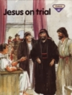 Jesus on Trial (The Lion Story Bible 47) by…