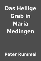 Das Heilige Grab in Maria Medingen by Peter…