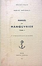 Manuel du manœuvrier - Tome 1 by Marine…