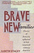 Brave New Families: Stories of Domestic…