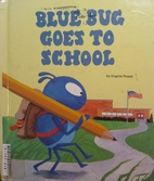 Blue Bug Goes to School (Blue Bug Books) by…