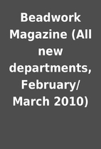 Beadwork Magazine (All new departments,…