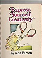Express yourself creatively by Ann Person