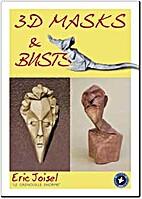 3D Masks & Busts by Eric Joisel