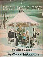 Dear Dead Days: A Family Album by Charles…