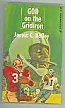 God on the Gridiron by James C. Hefley