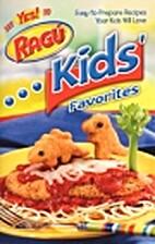 Say Yes to Ragu Kids' Favorites by EDITORS…