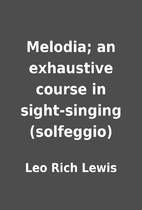 Melodia; an exhaustive course in…