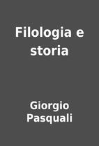 Filologia e storia by Giorgio Pasquali
