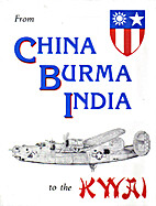From China, Burma, India to the Kwai by W…