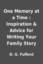 One Memory at a Time : Inspiration & Advice…