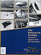 Kite Balloons to Airships by Roy A.…