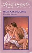 Familiar Words by Mary Kay McComas