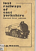 Lost Railways of East Yorkshire by P. G.…