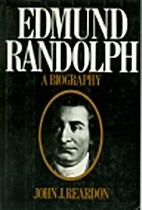 Edmund Randolph;: A biography by John J.…