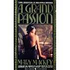 A Grand Passion by Mary Mackey