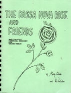 The Bossa Nova Rose and Friends by Mary…