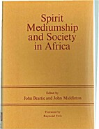 Spirit Mediumship and Society in Africa by…